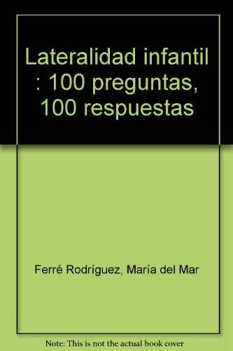 Lateralidad infantil: 100 preguntas, 100 respuestas por Jorge Ferré Veciana