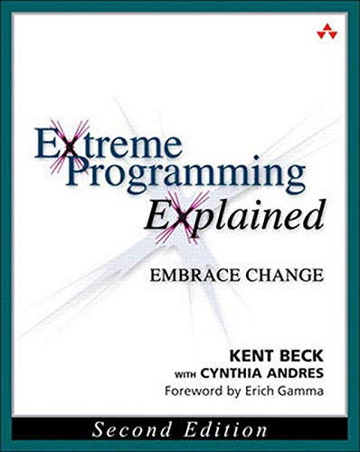 Extreme Programming Explained: Embrace Change: Embracing Change