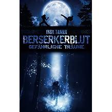 Berserkerblut (Band I): Gefährliche Träume