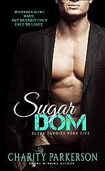 Sugar Dom (Sugar Daddies Book 5)