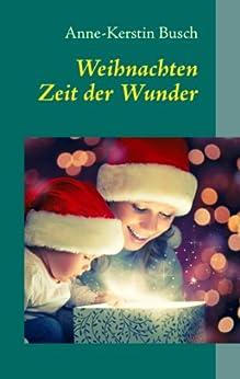 Weihnachten: Zeit der Wunder von [Busch, Anne-Kerstin]