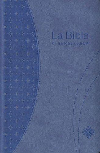 La Bible en français courant : Avec notes et onglets, sans les livres deutérocanoniques (En Courant Bible Francais La)