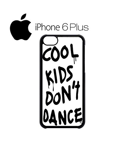 Cool Kids Do Not Dance Mobile Cell Phone Case Cover iPhone 6 Plus Black Schwarz