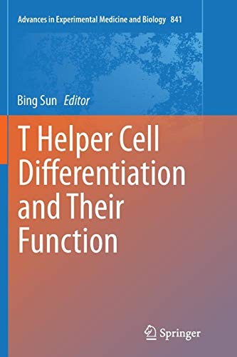 T Helper Cell Differentiation and Their Function (Advances in Experimental Medicine and Biology, Band 841)