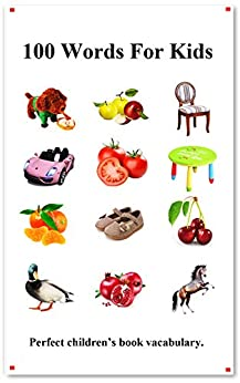 100 Words For Kids: Picture 100 Words For Kids (English Chinese Language) (English Edition) van [hu, yang]
