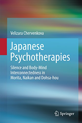 Japanese Psychotherapies: Silence and Body-Mind Interconnectedness in Morita, Naikan and Dohsa-hou
