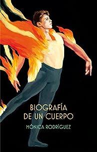 Biografía de un cuerpo par  Mónica Rodríguez Suárez