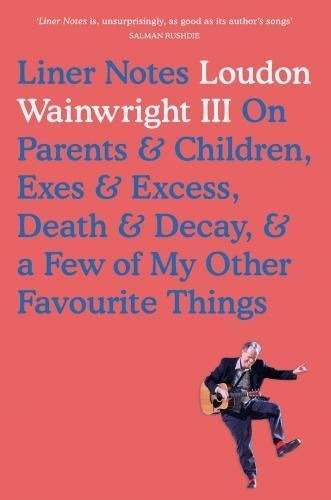 Liner Notes por Loudin Wainwright III