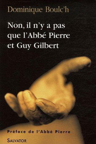 Non, il n'y a pas que l'Abbé Pierre et Guy Gilbert