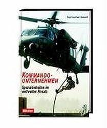 Kommandounternehmen. Spezialeinheiten im weltweiten Einsatz
