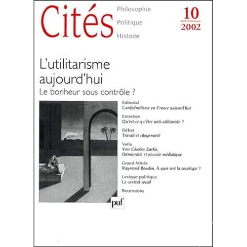 Cités, numéro 10 - 2002 : L'utilitarisme aujourd'hui : Le bonheur sous contrôle ?