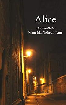 Alice (French Edition) by [Tziroulnikoff, Marushka]