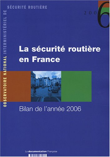 La sécurité routière en France : Bilan de l'année 2006 por ONISR