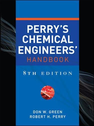 Perry's Chemical Engineers' Handbook, Eighth Edition (Mechanical Engineering) por Don W. Green, Robert H. Perry