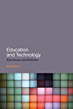 Education and Technology: Key Issues and Debates