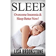 Sleep: Overcome Insomnia & Sleep Better Now!