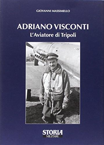 Adriano Visconti. L'aviatore di Tripoli di Giovanni Massimello