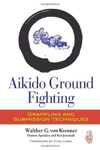 aikido-ground-fighting-grappling-and-submission-techniques-by-von-krenner-walther-g-apodaca-damon-jeremiah-ken-2013-paperback
