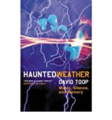 [(Haunted Weather: Music, Silence, and Memory)] [Author: David Toop] published on (October, 2006)