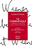 La Cybernétique. Information et régulation dans le vivant et la machine