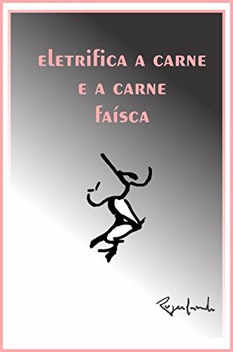 Eletrifica a carne e a carne faísca (Portuguese Edition) por Rogerlando Cavalcante
