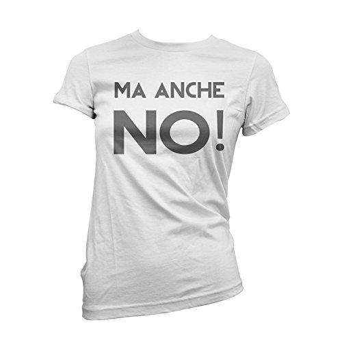 T-shirt Donna Ma Anche No - maglietta ironica 100% cotone LaMAGLIERIA Bianco