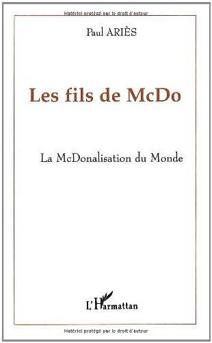 Les fils de McDo. La McDonalisation du m...