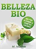 Image de BELLEZA BIO: Guía para descubrir la cosmética ecológica