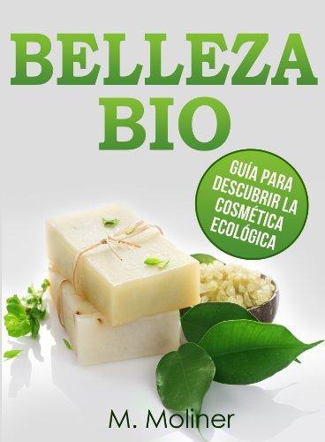 Descargar Libro BELLEZA BIO: Guía para descubrir la cosmética ecológica de M. Moliner