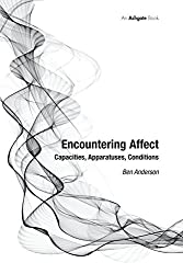 Encountering Affect: Capacities, Apparatuses, Conditions