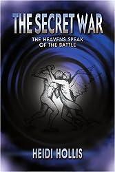 The Secret War: The Heavens Speak Of The Battle by Heidi Hollis (2008-12-24)