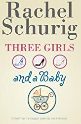 Three Girls and a Baby by Rachel Schurig (2011-07-10)