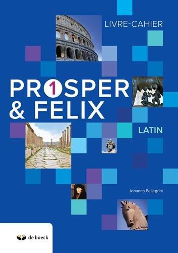 Prosper & Felix 1 : Livre-cahier latin