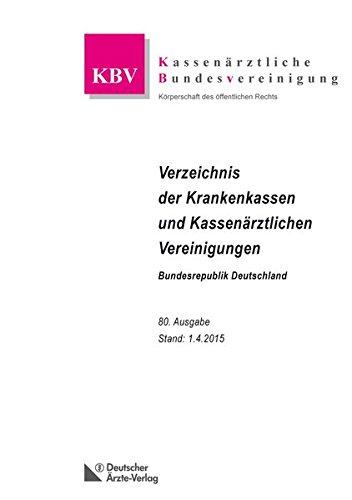 Verzeichnis der Krankenkassen und Kassenärztlichen Vereinigungen Bundesrepublik Deutschland: 80. Ausgabe, Stand 01.04.2015