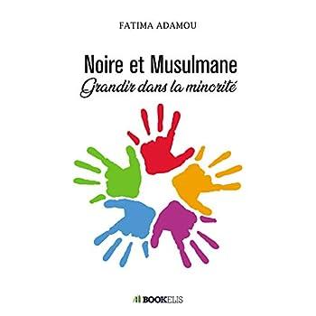 Noire et Musulmane: Grandir dans la minorité