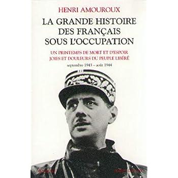 La Grande Histoire des Français sous l'occupation, tome 4 : Septembre 1943 - août 1944