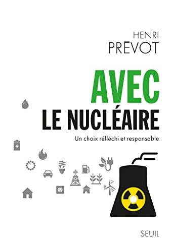 Avec le nucléaire. Un choix réfléchi et responsable: un choix réfléchi et responsable