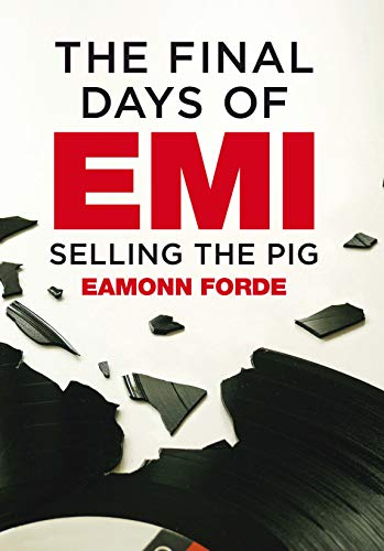The Final Days of EMI: Selling the Pig (English Edition)