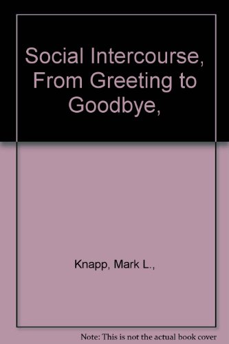 Social Intercourse, From Greeting to Goodbye,