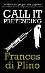 [(Call It Pretending)] [By (author) Frances di Plino] published on (December, 2013)