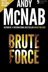 Brute Force (Nick Stone Book 11): Andy McNab's best-selling series of Nick Stone thrillers - now available in the US