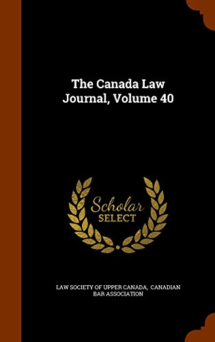 The Canada Law Journal, Volume 40