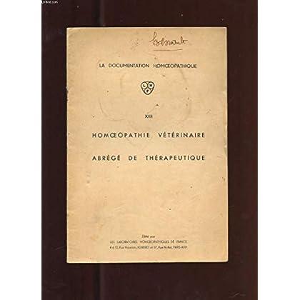 LA DOCUMENTATION HOMOEOPATHIQUE. XXII HOMOEOPATHIE VETERINAIRE. ABREGE DE THERAPEUTIQUE