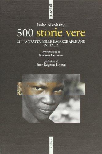 Cinquecento storie vere. La tratta delle ragazze africane in Italia