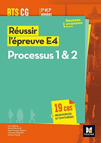 Réussir l'épreuve E4 - Processus 1 & 2 - BTS CG par David Mancardi