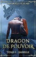 Dragon de Pouvoir: Tome 1 : Sahelle