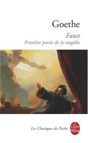 Faust/Premiere Partie De La Tragedie (Ldp Classiques) par J. W. von Goethe