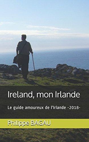 Ireland, mon Irlande: Le guide amoureux de l'Irlande