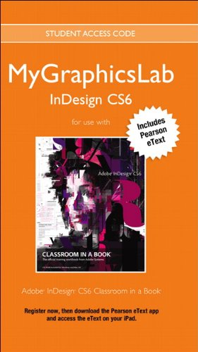 MyGraphicsLab InDesign Course with Adobe InDesign CS6 Classroom in a Book (Classroom in a Book (Adobe))