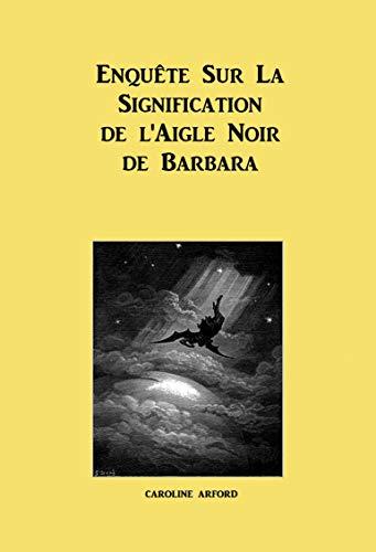 Télécharger Enquête sur la signification de l'Aigle Noir de Barbara EPUB eBook gratuit